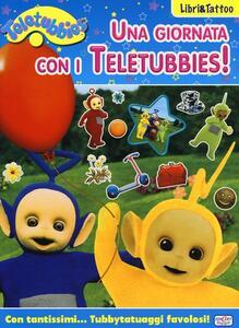 Una giornata con i Teletubbies! Con adesivi