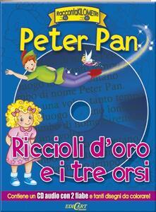 Capturtokyoedition.it Peter Pan-Riccioli d'oro e i tre orsi. Con CD Audio Image