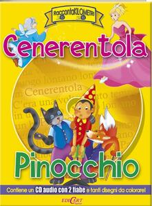 Cenerentola-Pinocchio. Ediz. illustrata. Con CD Audio