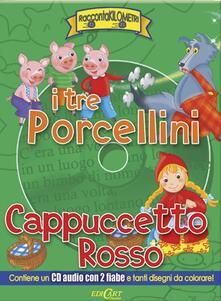 I tre porcellini-Cappuccetto Rosso. Ediz. illustrata. Con CD Audio.pdf