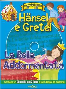 Hänsel e Gretel-La bella addormentata. Ediz. illustrata. Con CD Audio.pdf