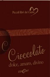 Cioccolato. Dolce, amaro, divino