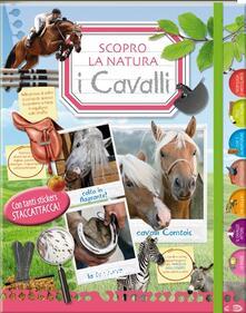 I cavalli. Scopro la natura. Con adesivi.pdf