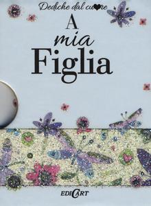 Libro A mia figlia