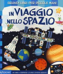 Milanospringparade.it In viaggio nello spazio. Ediz. a colori Image
