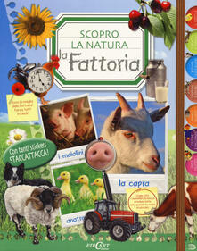 La fattoria. Scopro la natura. Con adesivi.pdf