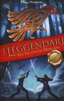 Ipabsantonioabatetrino.it Gli inganni di Morgana. I leggendari Image