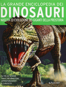 Listadelpopolo.it La grande enciclopedia dei dinosauri. Nascita ed evoluzione dei giganti della preistoria Image