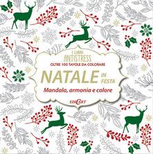 Natale in festa. Mandala, armonie e colore. Oltre 100 tavole da colorare.pdf