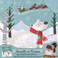 Daddyswing.es L' orsetto di Babbo Natale. Storielle in cornice. Ediz. a colori. Con gadget Image