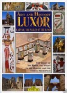 Luxor, Karnak, la valle dei Re. Ediz. inglese