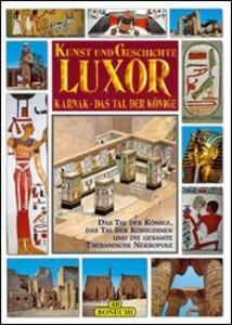 Luxor, Karnak, la valle dei Re. Ediz. tedesca