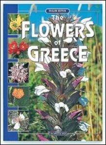 I fiori di Grecia. Ediz. Inglese