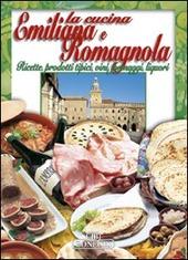 La cucina emiliana e romagnola