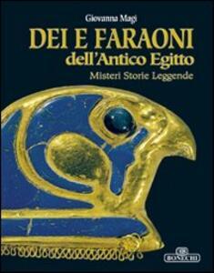 Dei e faraoni dell'antico Egitto. Misteri, storie, leggende