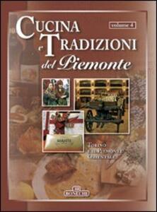 Cucina e tradizioni del Piemonte. Vol. 4: Torino e il Piemonte Orientale