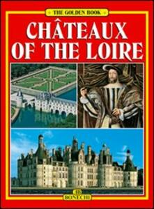 Castelli della Loira. Ediz. inglese