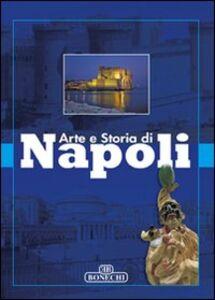 arte e storia di napoli libro bonechi i luoghi dell