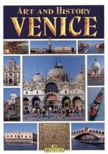 Venezia. Arte e storia. Ediz. inglese
