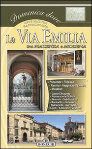 Libro La via Emilia. Vol. 1: Piacenza, Parma, Reggio Emilio, Modena.