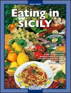 Sicilia a tavola. I piatti più tipici della tradizione culinaria siciliana. Ediz. inglese