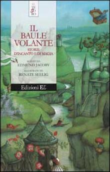 Rallydeicolliscaligeri.it Il baule volante. Storie d'incanto e di magia Image