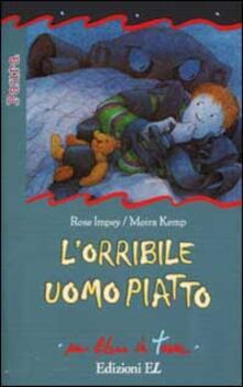 L' orribile uomo piatto - Rose Impey,Moira Kemp - copertina