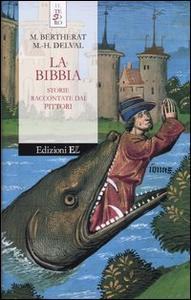 Libro La Bibbia. Storie raccontate dai pittori Marie Bertherat , Marie-Hélène Delval