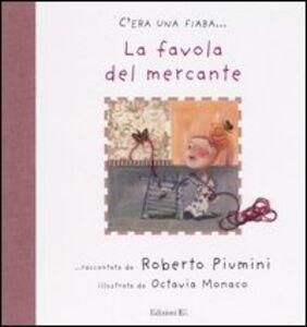 Libro La favola del mercante Roberto Piumini , Octavia Monaco