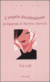 Copertina  L'angelo disubbidiente : la leggenda di Marlene Dietrich
