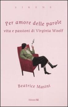 Filippodegasperi.it Per amore delle parole. Vita e passioni di Virginia Woolf Image