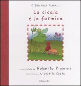 La cicala e la formica - Roberto Piumini,Nicoletta Costa - copertina