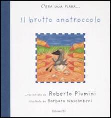 Il brutto anatroccolo - Roberto Piumini,Barbara Nascimbeni - copertina