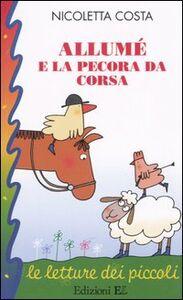 Libro Allumé e la pecora da corsa Nicoletta Costa