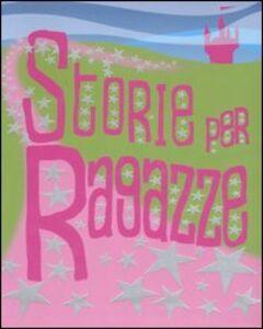 Libro Storie per ragazze