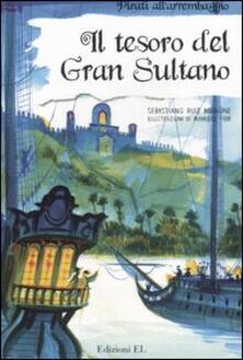 Listadelpopolo.it Il tesoro del Gran Sultano. Ediz. illustrata Image