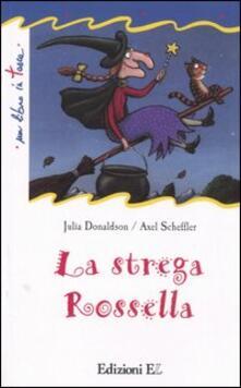 La strega Rossella. Ediz. illustrata - Julia Donaldson - copertina