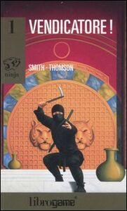 Foto Cover di Vendicatore!, Libro di Mark Smith,Jamie Thomson, edito da EL