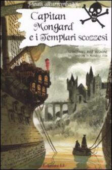 Rallydeicolliscaligeri.it Capitan Mongard e i templari neri. Ediz. illustrata Image