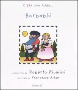 Libro Barbablù Roberto Piumini , Tullio F. Altan