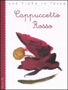 Cappuccetto Rosso da Jacob e Wilhelm Grimm. Ediz. illustrata - Roberto Piumini - copertina