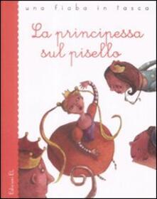 La principessa sul pisello. Ediz. illustrata - Hans Christian Andersen,Roberto Piumini - copertina