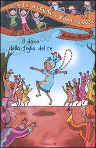 Foto Cover di Il dono della figlia del re, Libro di Beatrice Masini, edito da EL