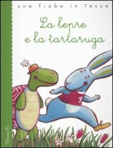 La lepre e la tartaruga. Ediz. illustrata - Roberto Piumini,Barbara Nascimbeni - copertina
