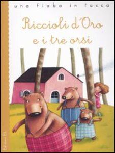 Libro Riccioli d'oro e i tre orsi Roberto Piumini , Valentina Salmaso
