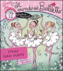 Il mondo del balletto. Stelle sulle punte. Scarpette rosa. Ediz. illustrata