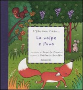 Foto Cover di La volpe e l'uva, Libro di Roberto Piumini,Raffaella Bolaffio, edito da EL