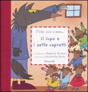 Libro Il lupo e i sette capretti Roberto Piumini , Nicoletta Costa