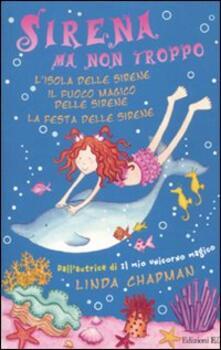 Sirena ma non troppo: L'isola delle sirene-Il fuoco magico delle sirene-La festa delle sirene - Linda Chapman - copertina