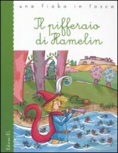Libro Il pifferaio di Hamelin Roberto Piumini